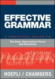 Effective grammar. A practical Guide to the Basic Grammatical Terms and Structures