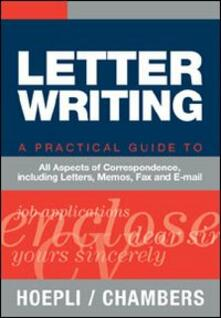 Letter writing. A practical Guide to all Aspects of Correspondence, including Letters, Memos, Fax and E-mail - copertina