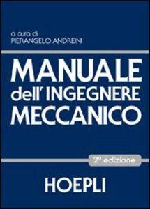 Foto Cover di Manuale dell'ingegnere meccanico, Libro di  edito da Hoepli
