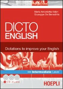 Foto Cover di Dicto english. Dictations to improve your English. Fire. Intermediate level. Con 3 CD Audio, Libro di M. Antonietta Vidori,Giuseppe De Benedittis, edito da Hoepli