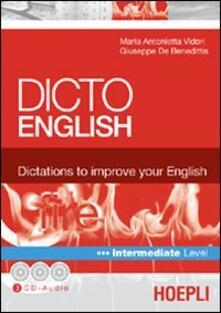Dicto english. Dictations to improve your English. Fire. Intermediate level. Con 3 CD Audio - M. Antonietta Vidori,Giuseppe De Benedittis - copertina