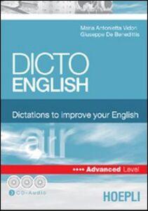 Foto Cover di Dicto english. Dictations to improve your English. Air. Advanced level. Con 3 CD Audio, Libro di M. Antonietta Vidori,Giuseppe De Benedittis, edito da Hoepli