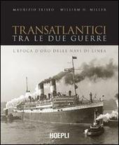 Transatlantici tra le due guerre. L'epoca d'oro delle navi di linea