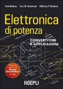 Libro Elettronica di potenza. Convertitori e applicazioni Ned Mohan , Tore M. Undeland , William P. Robbins
