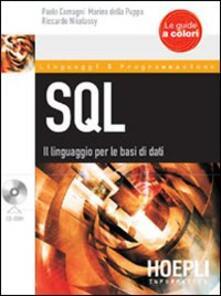 SQL. Il linguaggio per le basi di dati. Con CD-ROM - Paolo Camagni,Marino Della Puppa,Riccardo Nikolassy - copertina