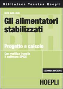 Libro Gli alimentatori stabilizzati. Progetto e calcolo Nico Grilloni