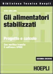 Gli alimentatori stabilizzati. Progetto e calcolo - Nico Grilloni - copertina