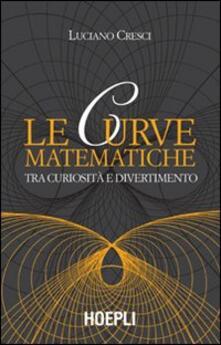 Lpgcsostenible.es Le curve matematiche. Tra curiosità e divertimento Image
