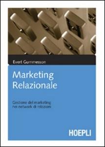 Libro Marketing relazionale. Gestione del marketing nei network di relazioni Evert Gummesson