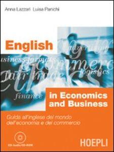 Foto Cover di English in economics and business. Con CD-ROM, Libro di Anna Lazzari,Luisa Panichi, edito da Hoepli