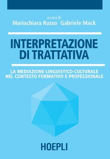 Interpretazione di trattativa. La mediazione linguistico-culturale nel contesto formativo e professionale - copertina