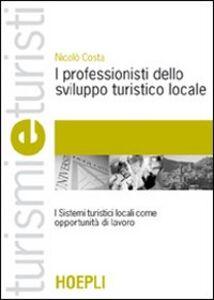 Libro I professionisti dello sviluppo turistico locale Nicolò Costa