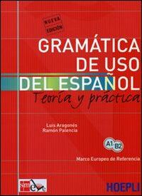 Gramatica de uso del español actual. Teoria y pratica