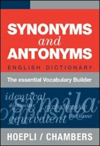 Libro Synonyms and Antonyms. English Dictionary. The essential Vocabulary Builder