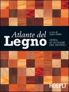 Libro Atlante del legno. Guida ai legnami del mondo