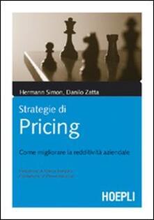 Strategie di pricing. Come migliorare la redditività aziendale - Hermann Simon,Danilo Zatta - copertina