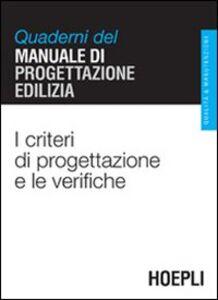 Libro I criteri di progettazione e le verifiche. Quaderni del manuale di progettazione edilizia
