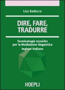 Antondemarirreguera.es Dire, fare, tradurre. Terminologie tecniche per la mediazione linguistica. Inglese-italiano Image