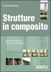 Libro Strutture in composito. Sperimentazione, teoria e applicazioni Salvatore Russo