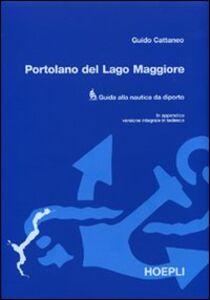 Libro Portolano del Lago Maggiore. Guida alla nautica da diporto Guido Cattaneo