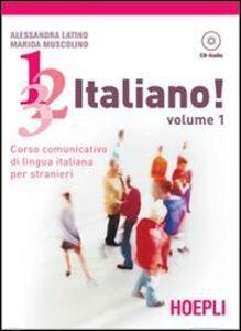 Libro 1, 2, 3,... italiano! Con CD Audio. Vol. 1 Alessandra Latino , Marida Muscolino
