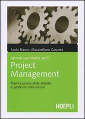Metodi quantitativi per il project management. Pianificazione delle attività e gestione delle risorse