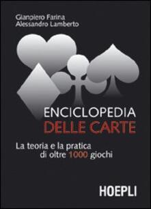 Enciclopedia delle carte. La teoria e la pratica di oltre 1000 giochi - Giampiero Farina,Alessandro Lamberto - copertina