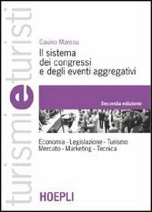 Libro Il sistema dei congressi e degli eventi aggregativi Gavino Maresu
