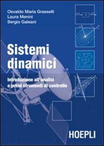 Libro Sistemi dinamici Osvaldo Maria Grasselli , Laura Menini , Sergio Galeani