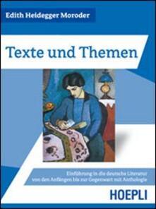 Texte und Themen. Einführung in die deutsche Literatur von den Anfängen bis zur Gegenwart mit Anthologie - Edith Heidegger Moroder - copertina