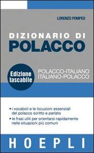 Foto Cover di Dizionario di polacco. Polacco-italiano, italiano-polacco, Libro di Lorenzo Pompeo, edito da Hoepli