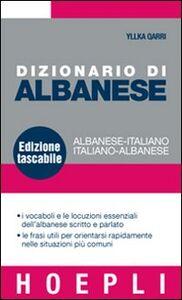 Foto Cover di Dizionario di albanese. Albanese-italiano, italiano-albanese, Libro di Yllka Qarri, edito da Hoepli