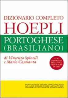 Dizionario completo italiano-portoghese (brasiliano) e portoghese (brasiliano)-italiano - Vincenzo Spinelli,Mario Casasanta - copertina