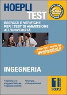 Hoepli test. Vol. 1: Esercizi e verifiche per i test di ammissione all'università. Ingegneria. - copertina