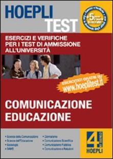 Hoepli test. Vol. 4: Esercizi e verifiche per i test di ammissione all'università. Comunicazione, educazione. - copertina