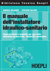 Libro Il manuale dell'installatore idraulico-sanitario Andrea Orlando , Stefano Salvini