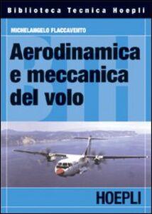 Foto Cover di Aerodinamica e meccanica del volo, Libro di Michelangelo Flaccavento, edito da Hoepli