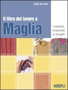 Il libro del lavoro a maglia - Betty Barnden - copertina