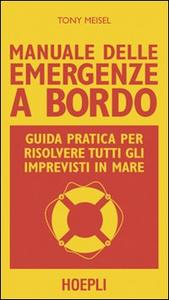 Libro Manuale delle emergenze a bordo Tony Meisel