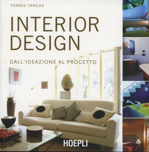 Libro Interior design. Dall'ideazione al progetto Tangaz Tomris