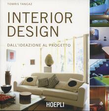 Interior design. Dall'ideazione al progetto - Tangaz Tomris - copertina