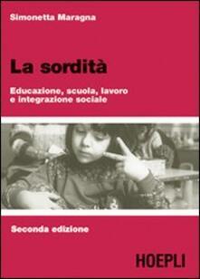 La sordità. Educazione, scuola, lavoro e integrazione sociale.pdf