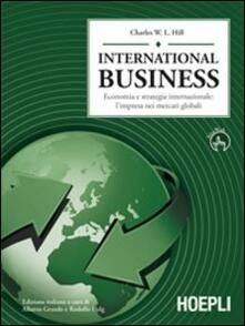International business. Economia e strategia internazionale: l'impresa dei mercati globali - Charles W. Hill - copertina