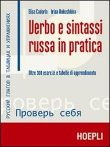 Verbo e sintassi russa in pratica - Elisa Cadorin,Irina Kukushkina - copertina