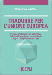 Libro Tradurre per l'unione europea Domenico Cosmai