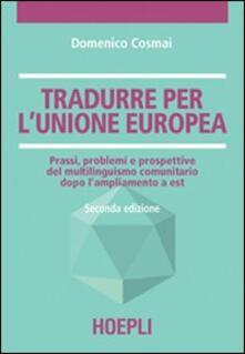 Tradurre per l'unione europea - Domenico Cosmai - copertina
