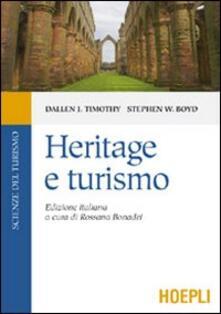 Heritage e turismo - Dallen J. Timothy,Stephen W. Boyd - copertina