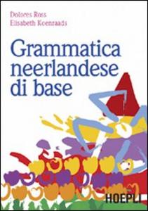 Libro Grammatica neerlandese di base Elisabeth Koenraads , Dolores Ross