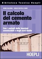 Il calcolo del cemento armato. Con i metodi delle tensioni ammissibili e degli stati limite