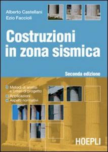Libro Costruzioni in zona sismica Alberto Castellano , Ezio Faccioli